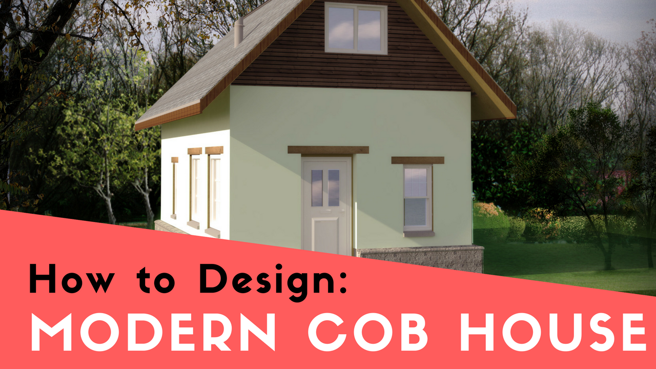 Designs this cob house for How to go about building a house